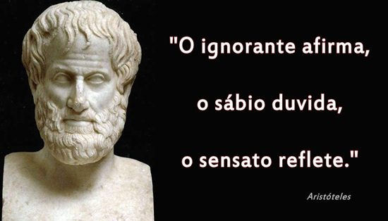 O-ignorante-afirma-o-sábio-duvida-o-sensato-reflete