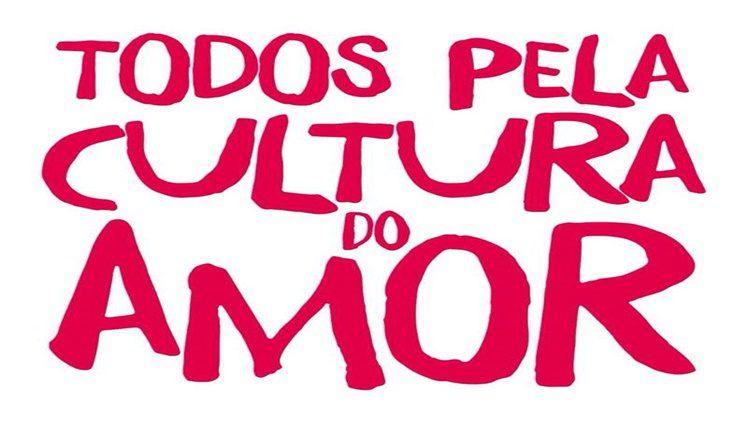 TODOS PELA CULTURA DO AMOR