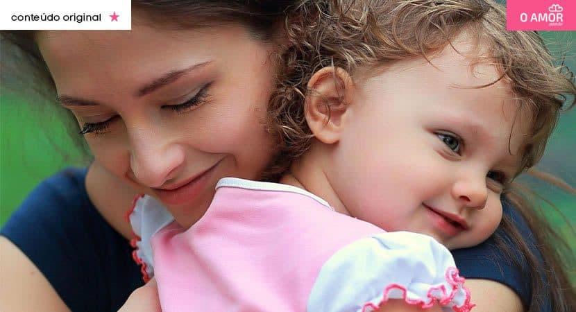 O amor de mãe é eterno e a maior prova da presença de Deus em nossa vida